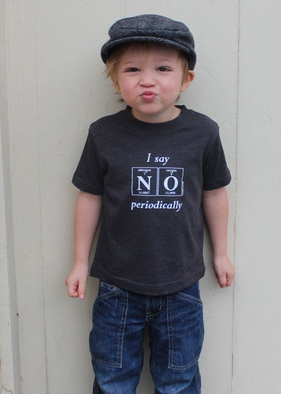 Periodic Table Toddler Shirt  I SAY NO by periodicallyinspired