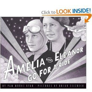 Amelia And Eleanor Go For A Ride Pam Munoz Ryan Brian Selznick 9780590960755 Amazon Com Books Picture Book Amelia Earhart Historical Fiction