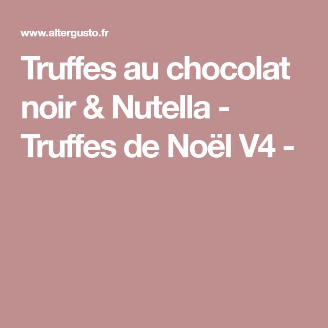 Truffes au chocolat noir & Nutella - Truffes de Noël V4 -
