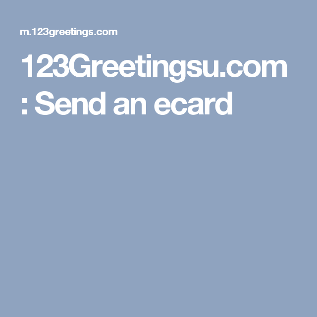 123Greetings.com : Send An Ecard