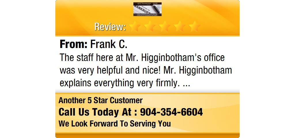 The Staff Here At Mr Higginbotham S Office Was Very Helpful And