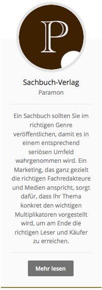 #Sachbuchverlag Paramon: Ein Sachbuch sollten Sie im richtigen Genre veröffentlichen, damit es in einem entsprechend seriösen Umfeld wahrgenommen wird. Ein Marketing, das ganz gezielt die richtigen Fachredakteure und Medien anspricht, sorgt dafür, dass Ihr Thema konkret den wichtigen Multiplikatoren vorgestellt wird, um am Ende die richtigen Leser und Käufer zu erreichen. http://paramon.ch/sachbuch-verlag/