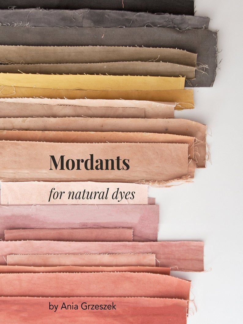 Mordants for natural dyes - an in-depth guide to l