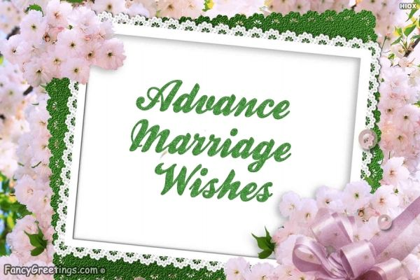 Convey Your Hearty Wishes To New Couple Going To Join Hands Together By Sending Advance Marriage Wishes To Them
