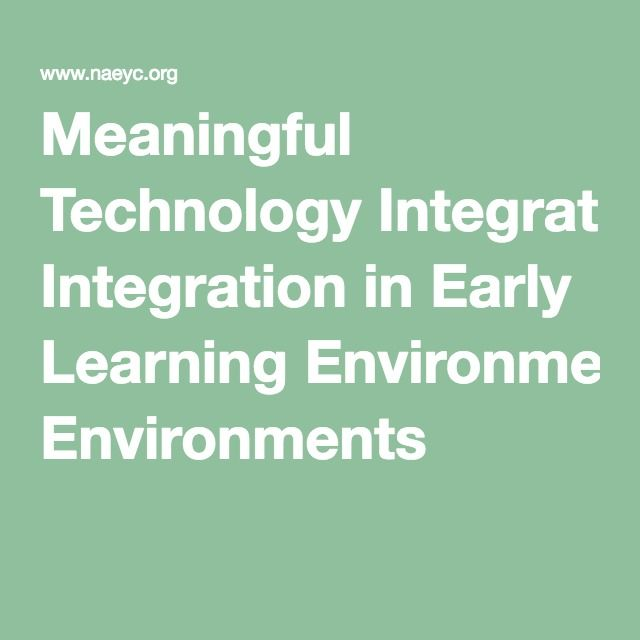 Meaningful Technology Integration in Early Learning Environments