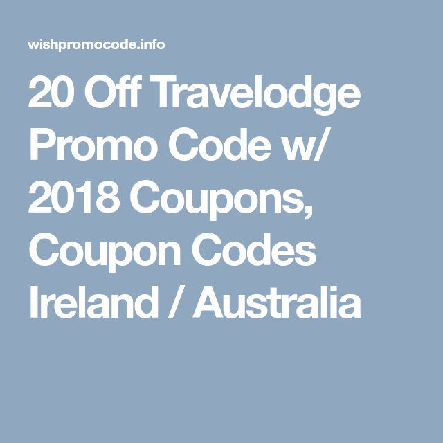 20% Off Travelodge Promo Code 2020 Coupons, Coupon Codes ...