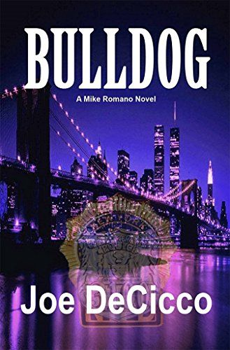 Bulldog (Mike Romano Novels Book 4) by Joe DeCicco
