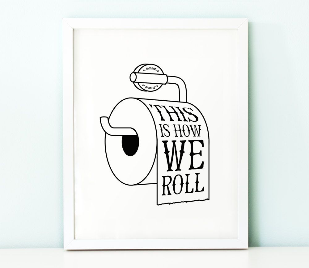 Bathroom Wall Art Printable Art This Is How We Roll Funny