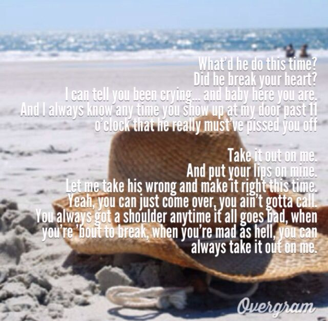 Take It Out On Me Florida Georgia Line Country Song Quotes Country Music Quotes Country Lyrics Quotes