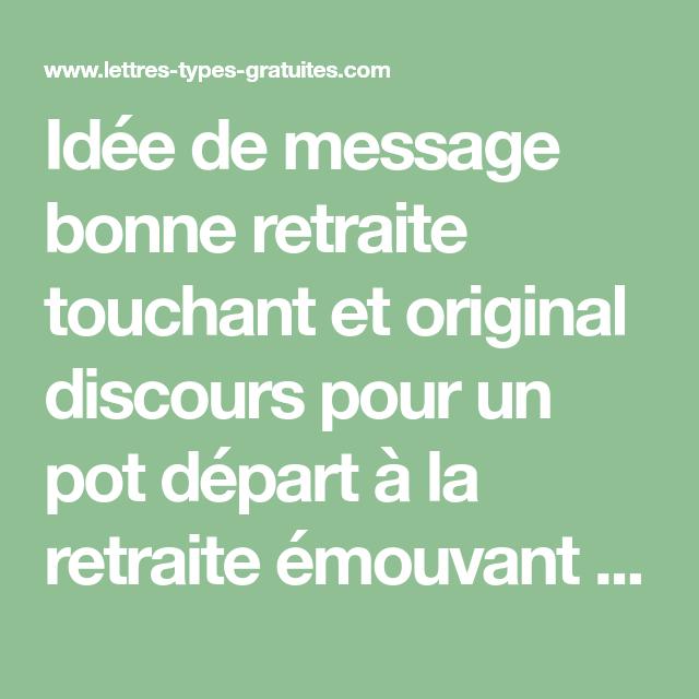 Idée De Message Bonne Retraite Touchant Et Original Discours