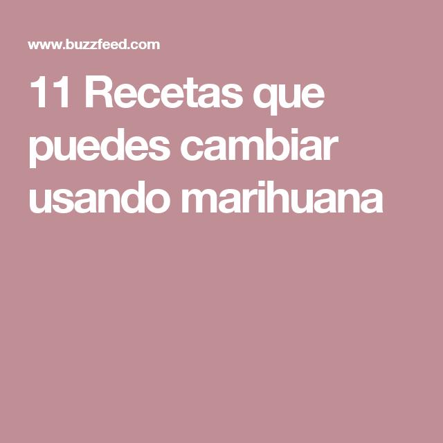 11 Recetas que puedes cambiar usando marihuana