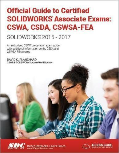 Official Guide to Certified SOLIDWORKS Associate Exams: CSWA