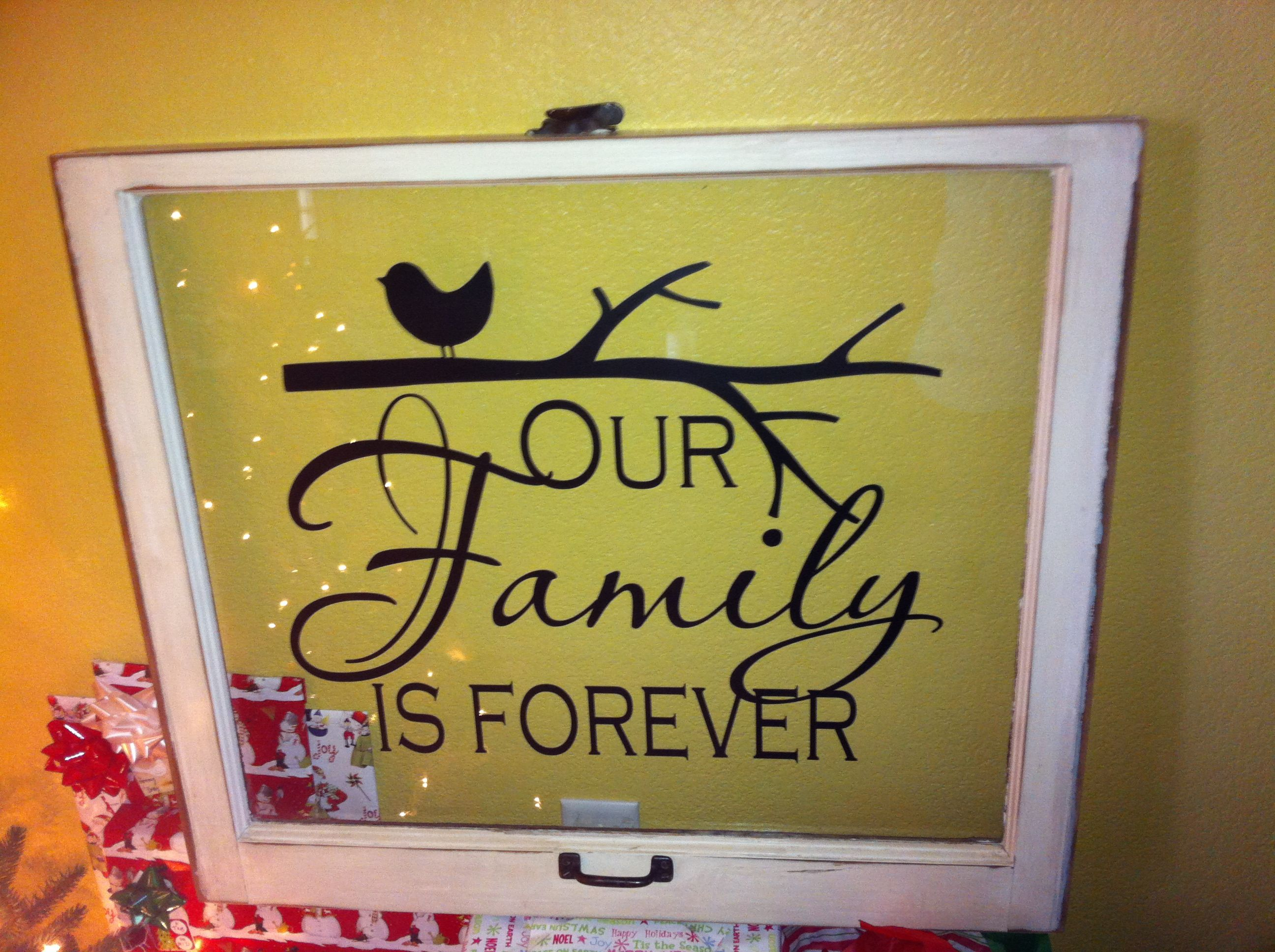 Old window with vinyl family saying. | DIY Crafts | Pinterest ...