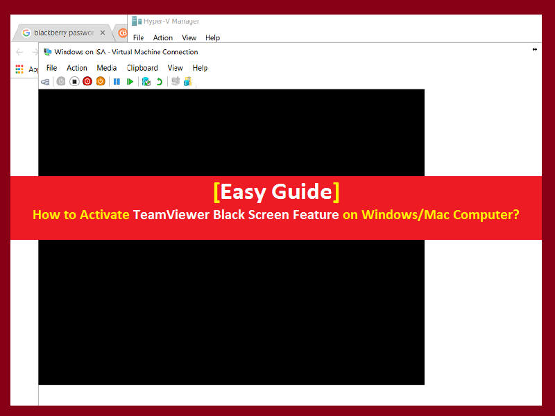 How To Activate Teamviewer Black Screen Feature On Windows Mac In 2020 Black Screen Screen Black