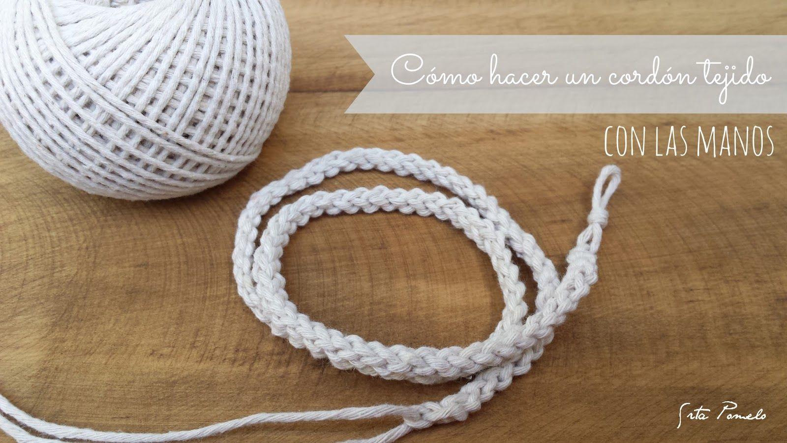 Cómo tejer un cordón con las manos.