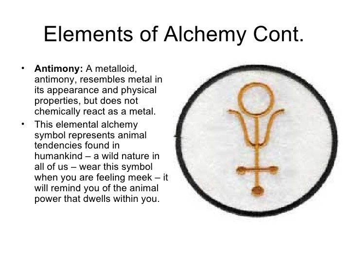 Elements Of Alchemy Cont Ulliantimony A Metalloid Antimony