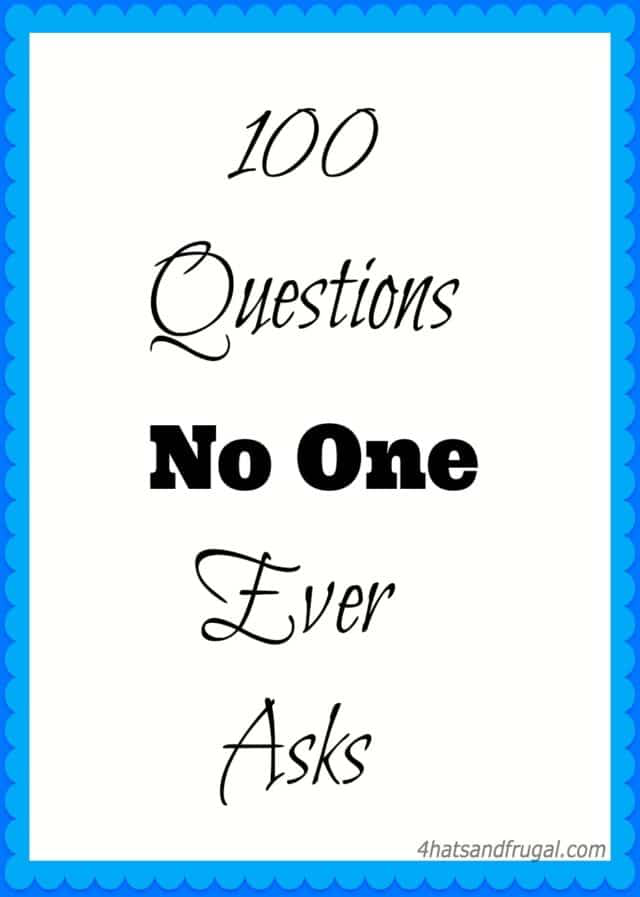 100 Questions No One Ever Asks This Or That Questions 100 Questions Quotes