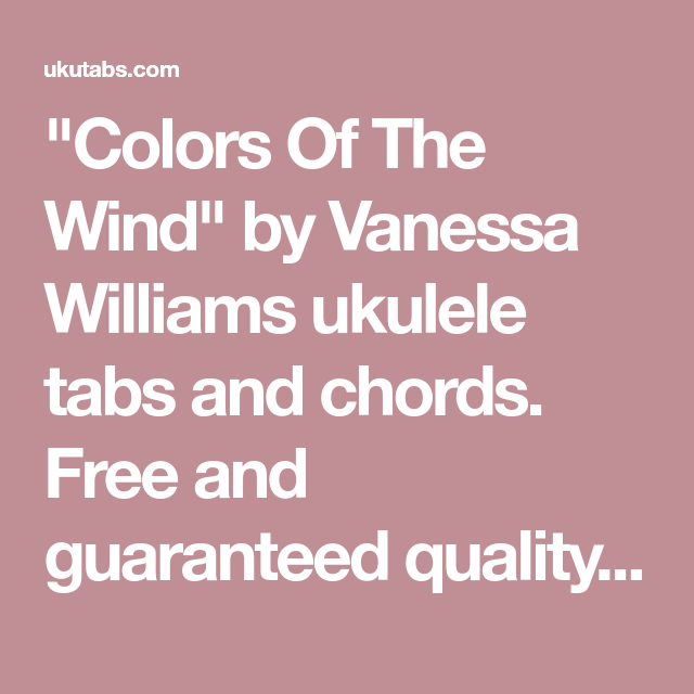 Colors Of The Wind By Vanessa Williams Ukulele Tabs And Chords
