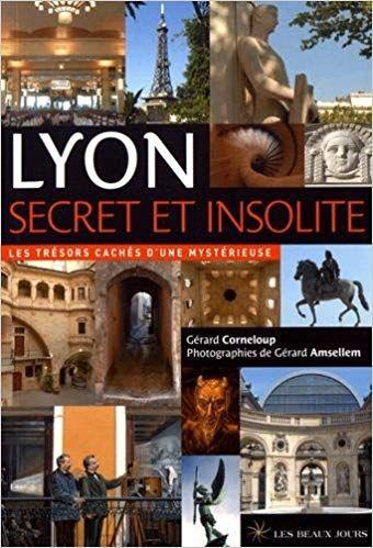 7 visites insolites pour découvrir Lyon   Voyage Insolite