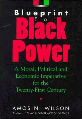 Blueprint for black power dr amos n wilson liberationary lit blueprint for black power dr amos n wilson malvernweather Choice Image