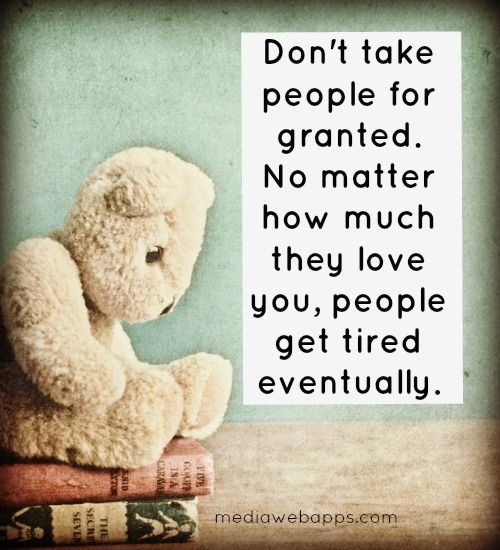 Image result for dont take people for granted quotes
