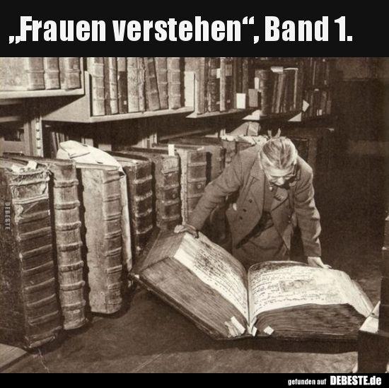 """""""Frauen verstehen, Band 1   Lustige Bilder, Sprüche"""