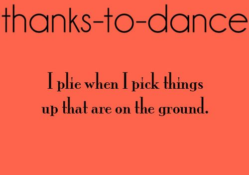 Thanks To Dance Dance Quotes Dancer Problems Dance Problems