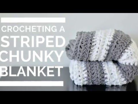 How to Crochet this fabulous striped chunky blanket!! @grayave YouTube