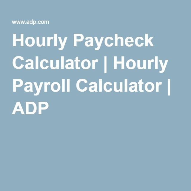 Hourly Paycheck Calculator  Hourly Payroll Calculator  Adp