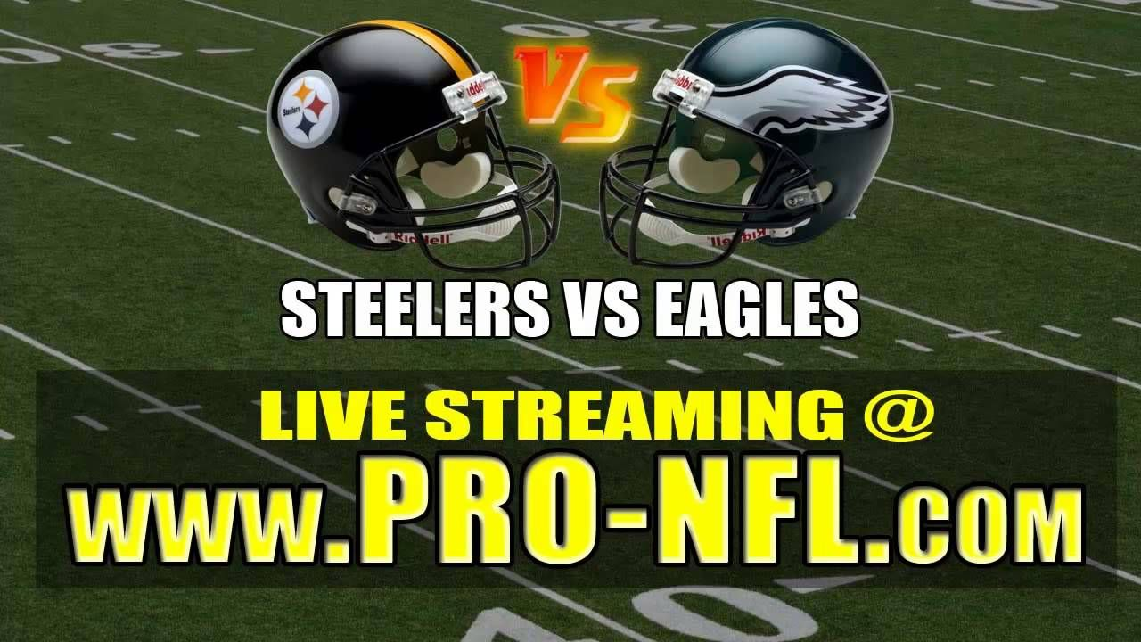 Watch Pittsburgh Steelers vs Philadelphia Eagles Live