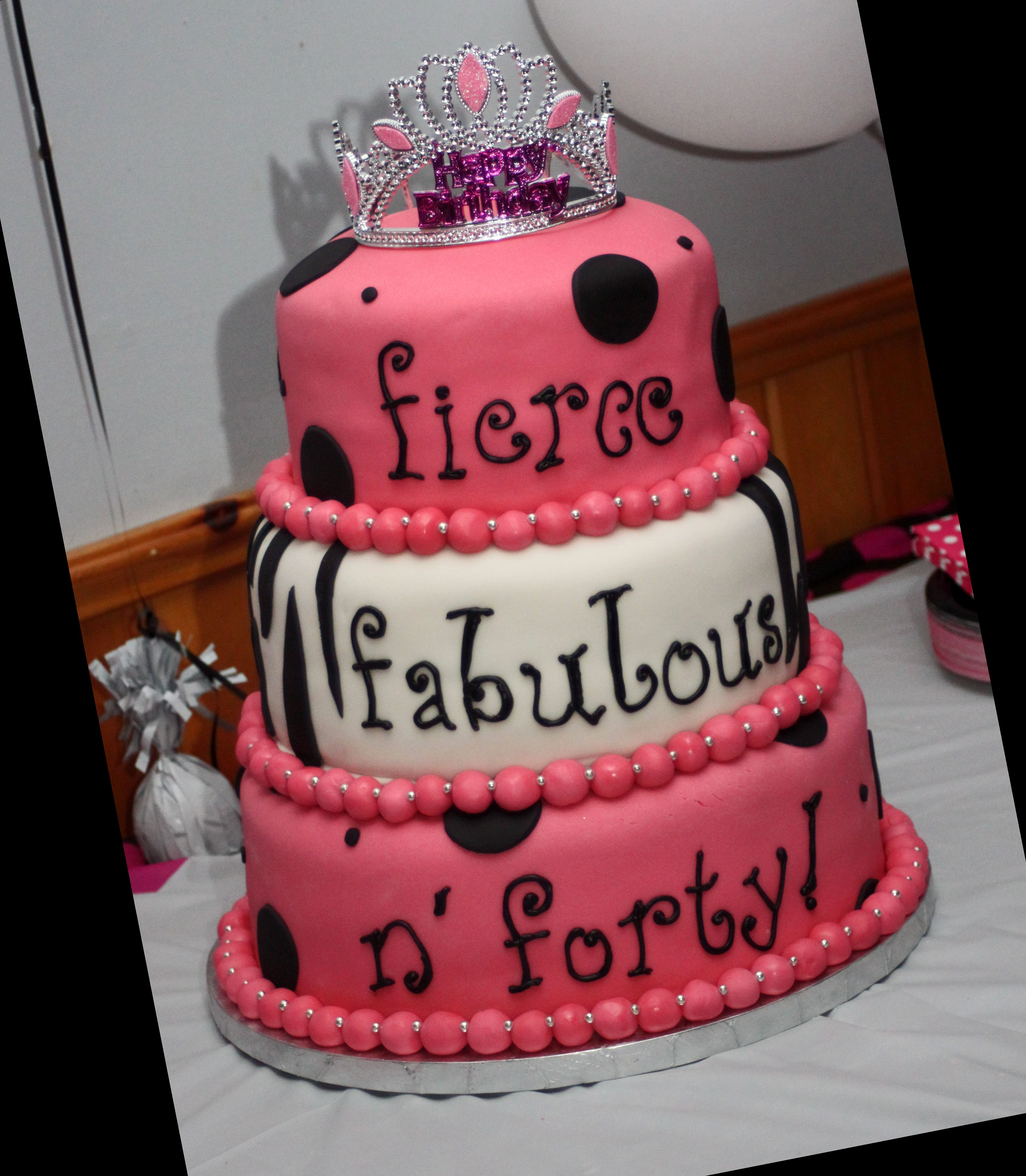My 40th birthday cake Fierce Fabulous and Forty Pinterest