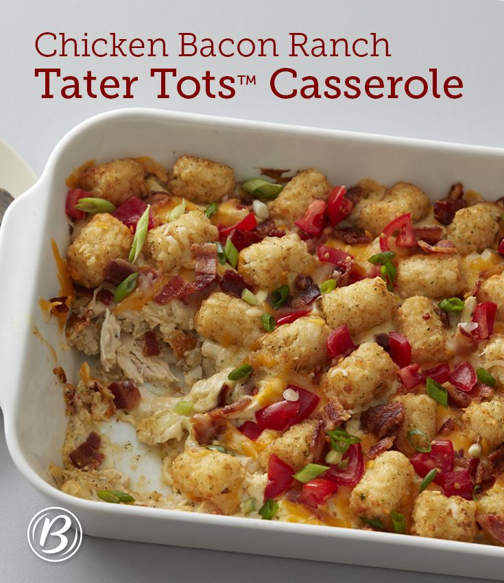 Chicken Bacon Ranch Tater Tots Casserole Recipe Chicken Bacon Ranch Cooking Recipes Food