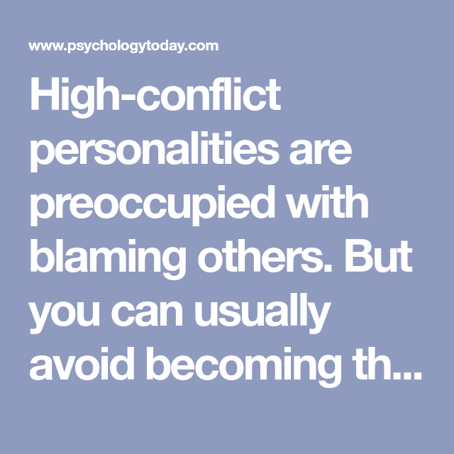 High-conflict personalities are preoccupied with blaming