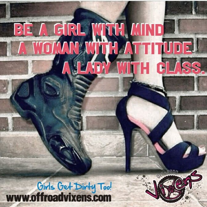 Be A Girl With Mind A Woman With Attitude A Lady With Class