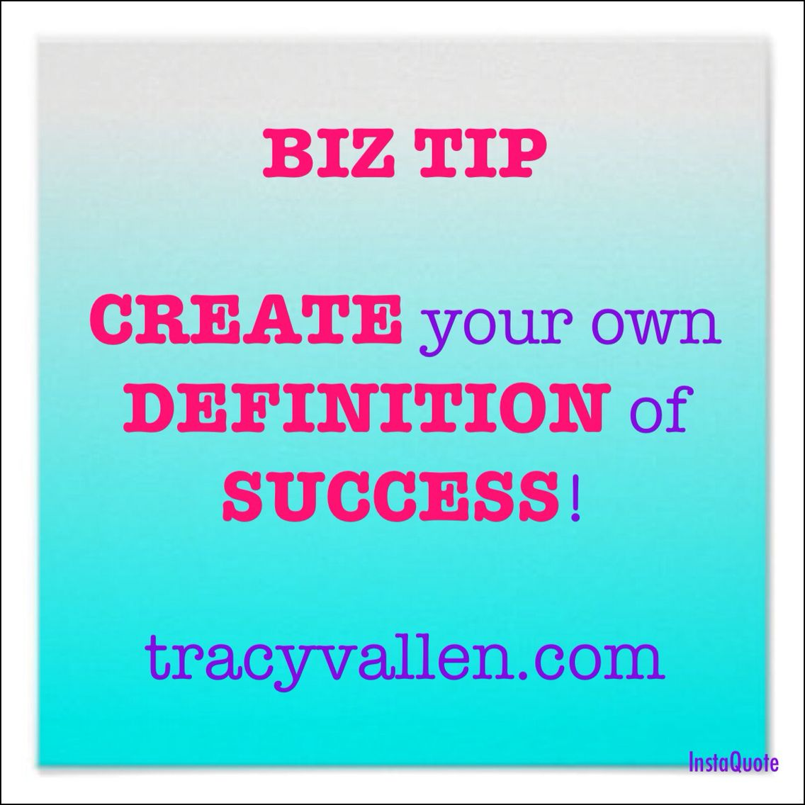 Create your own definition of success! entrepreneur
