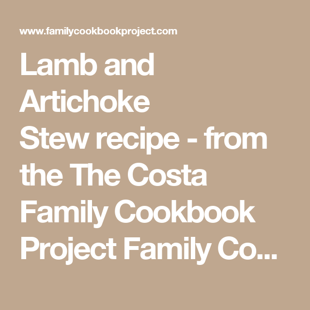 Lamb and Artichoke Stewrecipe - from the The Costa Family Cookbook Project Family Cookbook