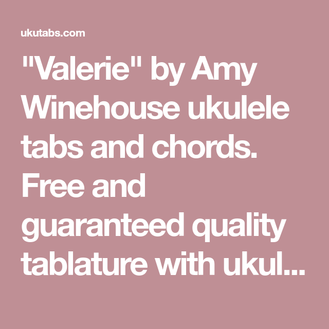 Valerie By Amy Winehouse Ukulele Tabs And Chords Free And