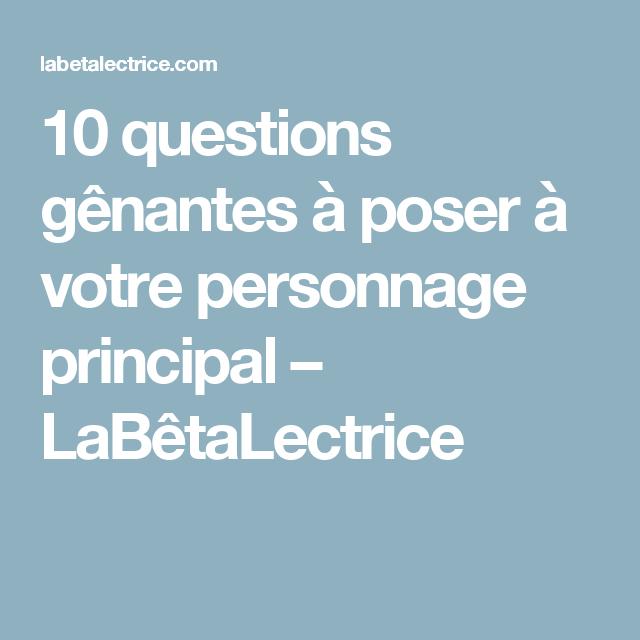 10 questions g nantes poser votre personnage principal lab talectrice aide au roman. Black Bedroom Furniture Sets. Home Design Ideas