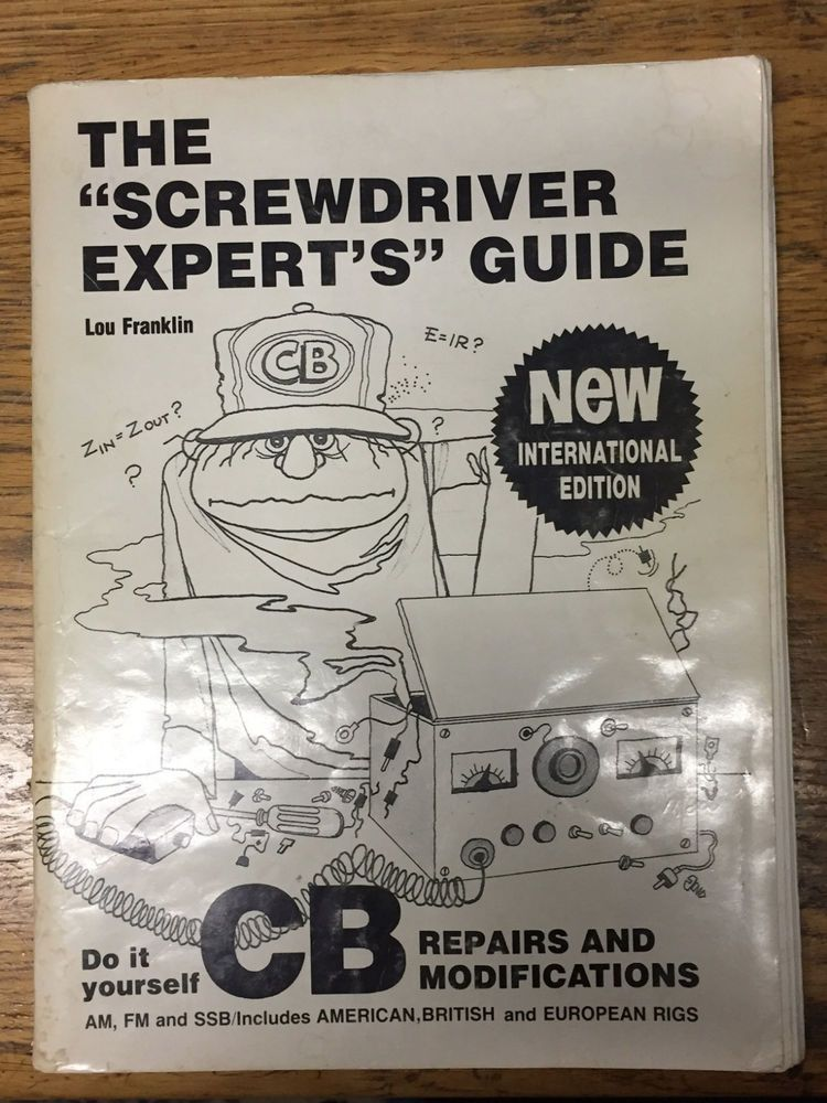 Screwdriver experts guide to cb repair and modifications by lou screwdriver experts guide to cb repair and modifications by lou franklin solutioingenieria Image collections
