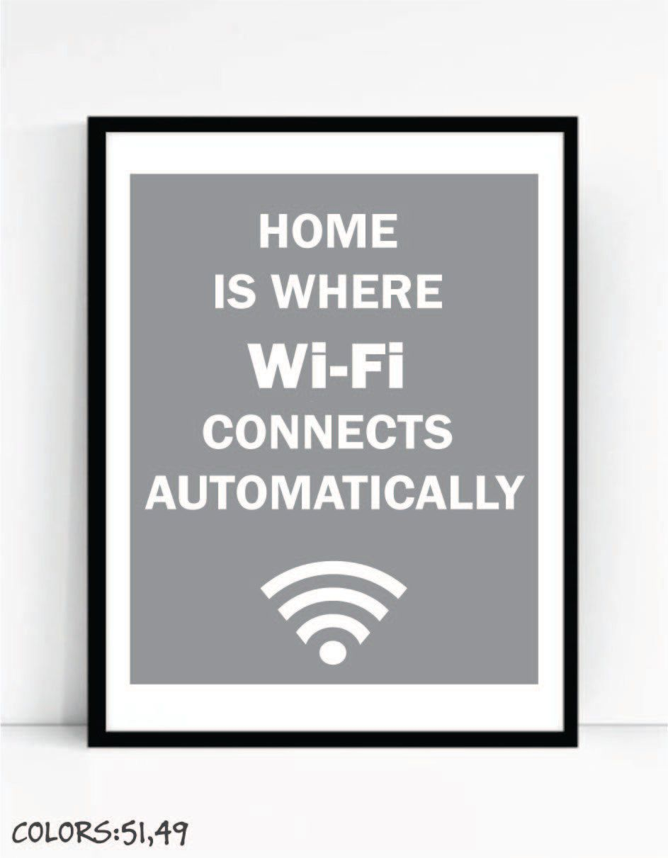 Home Is Where Wi Fi Connects Automatically Art Print For Geeks