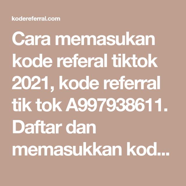 Cara Memasukan Kode Referal Tiktok 2021 Kode Referral Tik Tok F7lbydaqmxyvy Daftar Dan Memasukkan Kode Undangan Rujukan T Di 2021 Undangan Kecerdasan Buatan Aplikasi