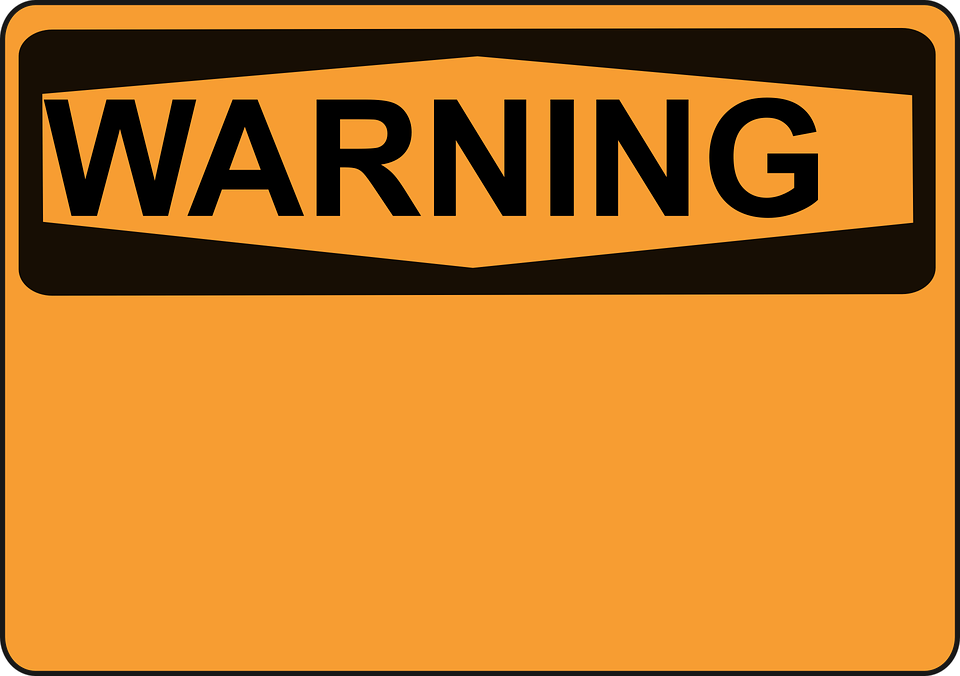 Free Image On Pixabay Warning Sign Orange Danger Signs Warning Signs Construction Signs Printable