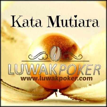 Kata Mutiara Luwakpoker Poker