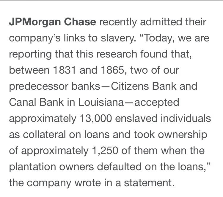 JP Morgan Chase partook in the slave trade  Banks were built