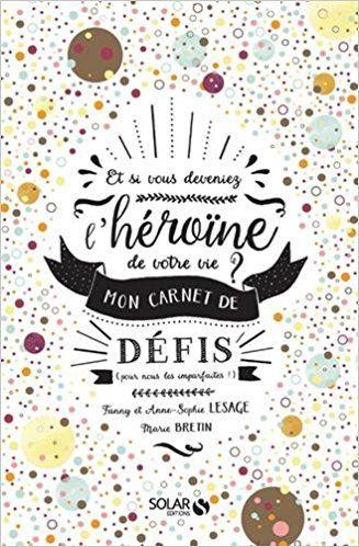 Amazon.fr - Et si vous deveniez l'héroïne de votre vie ? - Anne-Sophie LESAGE, Fanny LESAGE - Livres