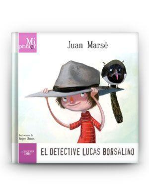 """""""El detective Lucas Borsalino"""" - 50 años de Alfaguara. Grandes autores para pequeños lectores – Libros 10"""