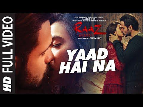 Yaad Hai Na Full Video Song Raaz Reboot Arijit Singh Emraan Hashmi Kriti Kharbanda Gaurav Arora Youtube Bollywood Music Videos Best Love Songs Songs