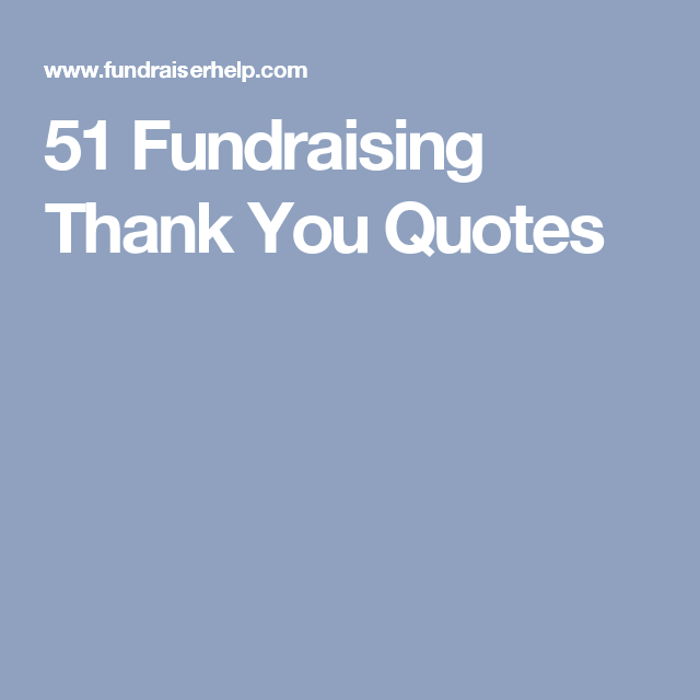 Fundraising Thank You Quotes  Fundraising Fundraising Ideas