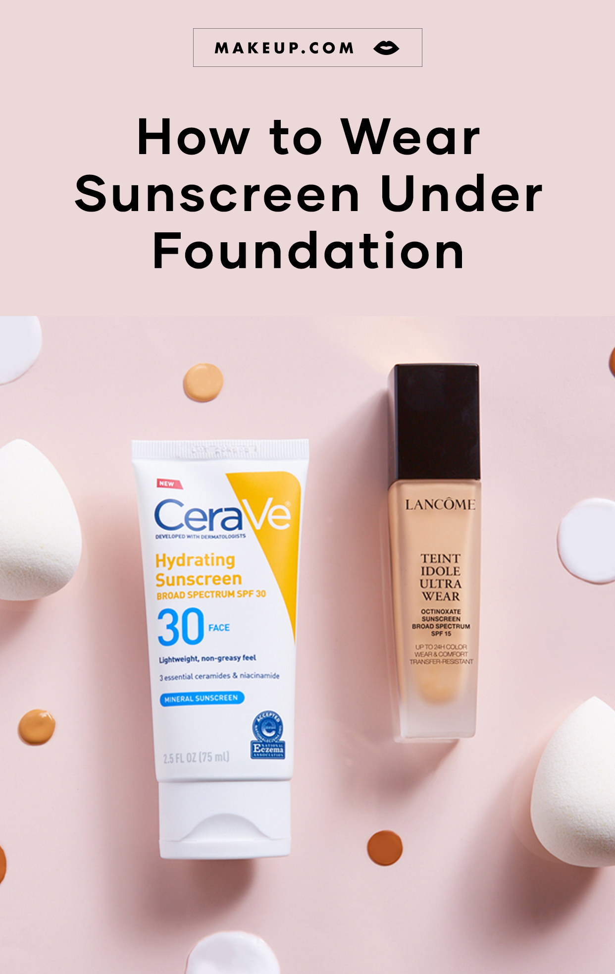 How To Wear Sunscreen Under Foundation According To An Expert Makeup Com By L Oreal In 2020 Makeup Tips For Dry Skin Sunscreen Face Lotion Face Products Skincare