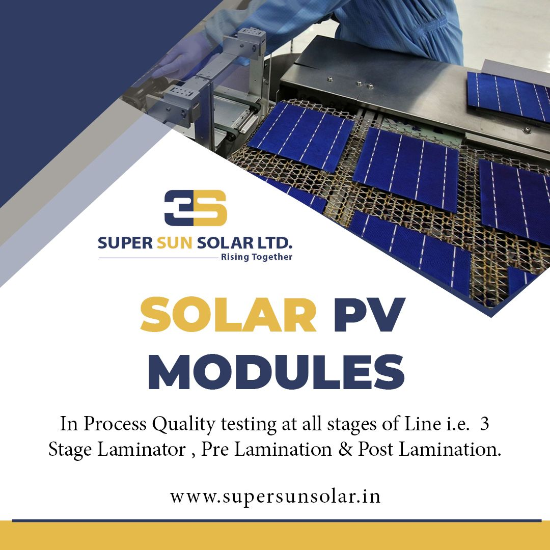 In Process Quality Testing At All Stages Of Line I E 3 Stage Laminator Pre Lamination Post Lamination Visit Www Supersunsolar I In 2020 Sun Solar Solar Pv Solar
